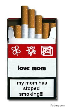 my mom has stoped smoking!