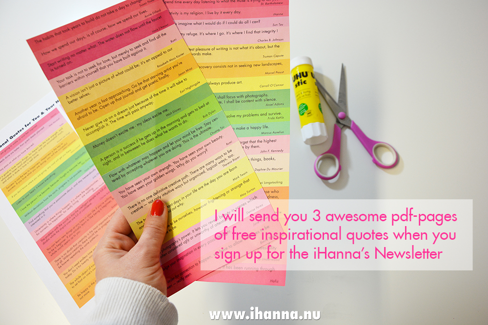 Sign up for the iHanna Newsletter and get 3 pages of inspiring quotes to print and use in your notebook / calendar / journal / moleskine