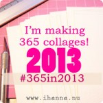 All posts tagged 365 in 2013 - I'm making 365 collages this year!