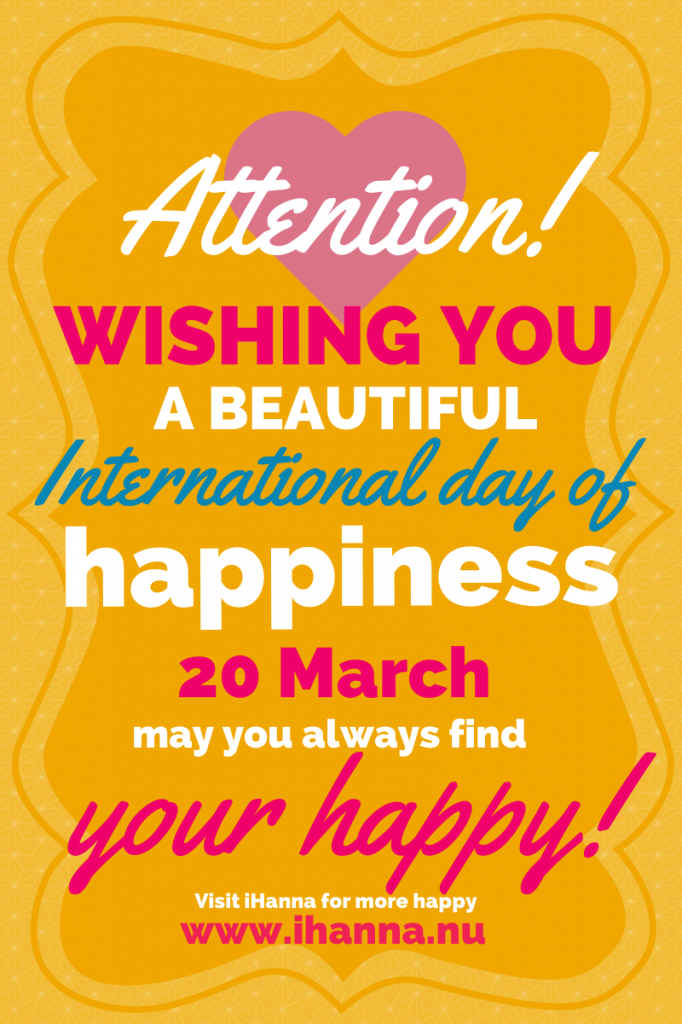 Let's Celebrate International Day of Happiness 20 March, visit www.ihanna.nu for a happiness boost!