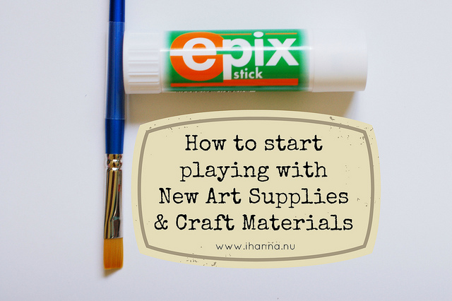 How to start playing with New Art Supplies & Craft Material when you're hesitant or need a push - article by iHanna