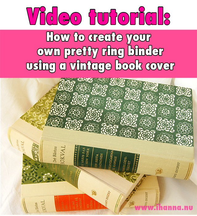Video tutoria by iHanna: How to create your own ring binder from a vintage book cover - at www.ihanna.nu #diy