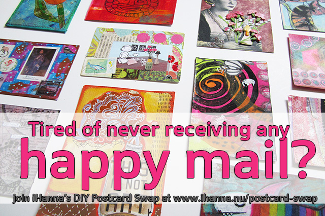 Tired of never receiving any happy mail? then it's time to join iHanna's DIY Postcard Swap spring 2015! Join now!
