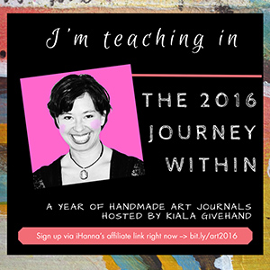iHanna is teaching in The 2016 Journey Within - bookbinding and art journaling all year long! Join us now!