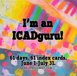 ICAD guru - I have been around for a couple of years (Index-Card-a-Day-Challenge)