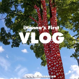 iHanna's first Vlog: Kusama (with all the polka dots) in Stockholm