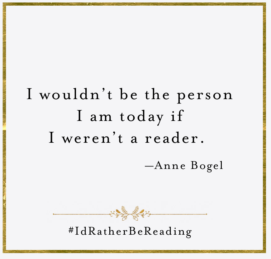 I wouldn't be the person I am today if I weren't a reader. /Anne Bogel #quote #bookreview