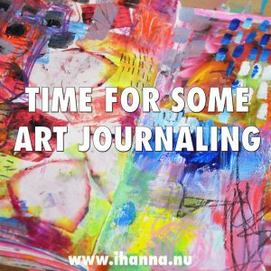 The right time for some art journaling is now today says iHanna in this awesome blog post