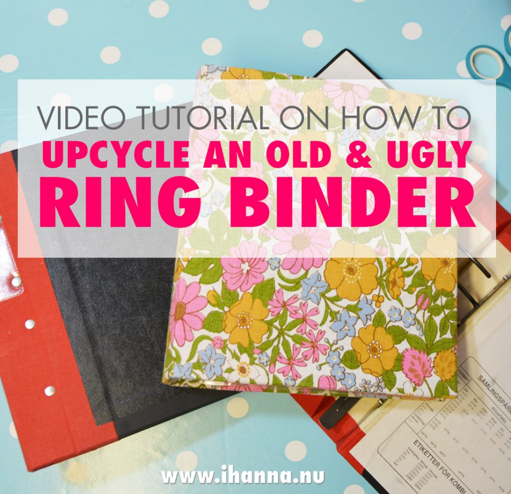 QUICK TIPS no 5 video tutorial How to upcycle an old ring binder to make it pretty and useful