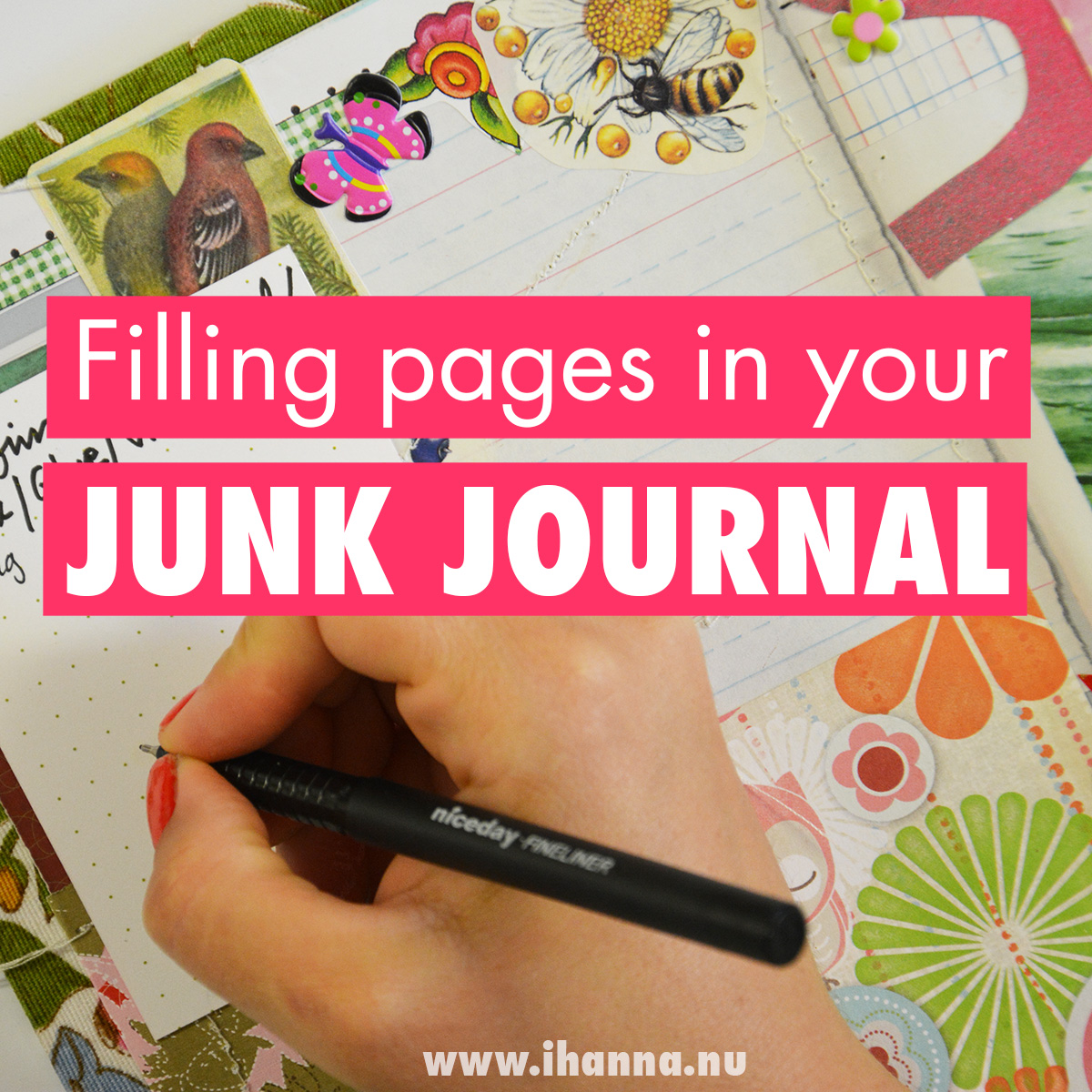 Filling pages in your Junk Journal Process Video by iHanna