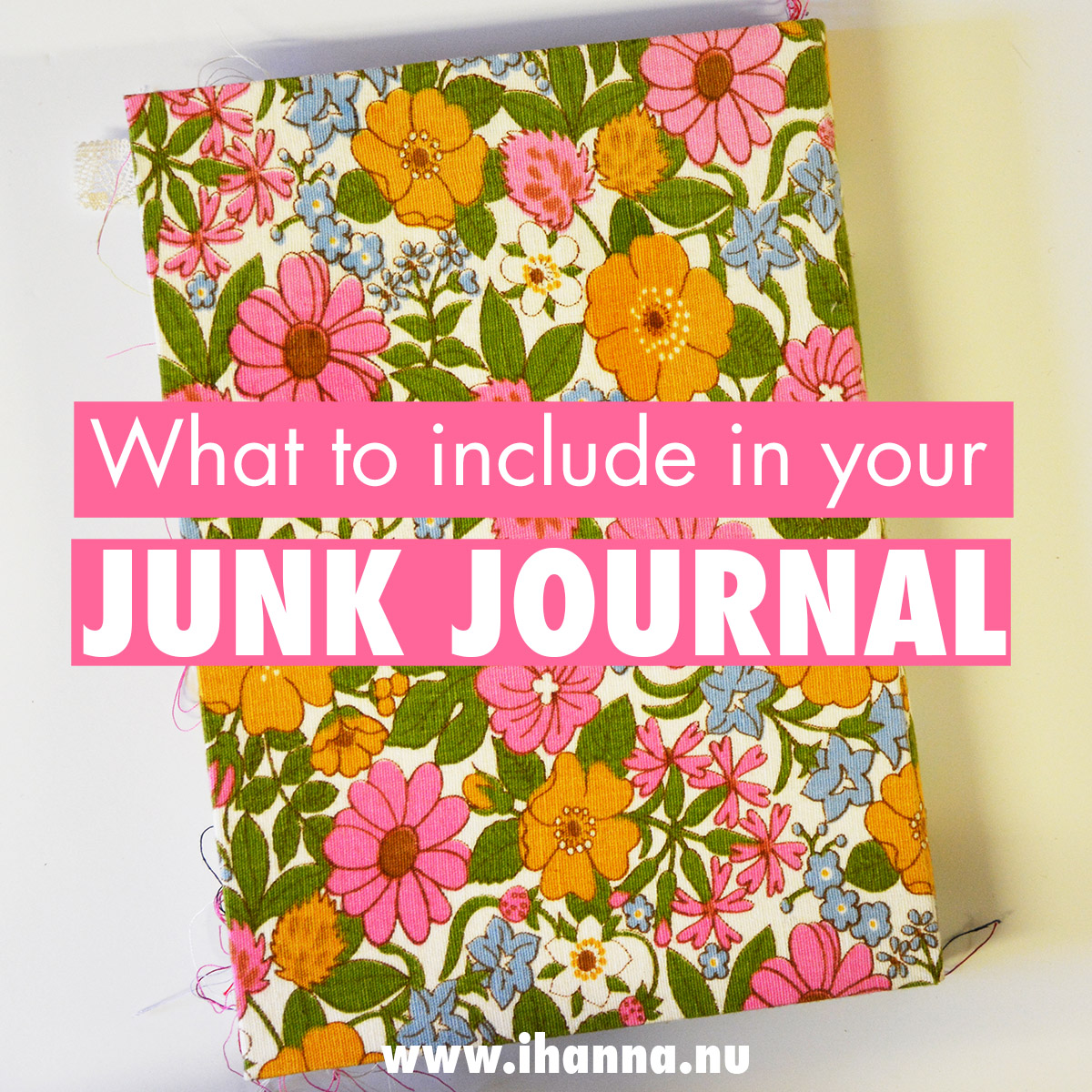Junk Journal by iHanna: What to include in your junk journal video