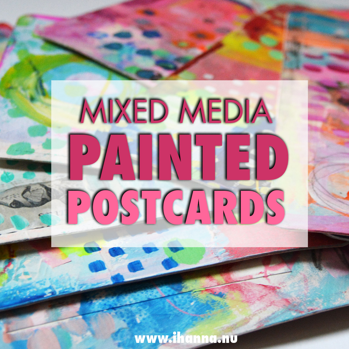 Mixed Media Painted Postcards by iHanna of www.ihanna.nu #diypostcardswap