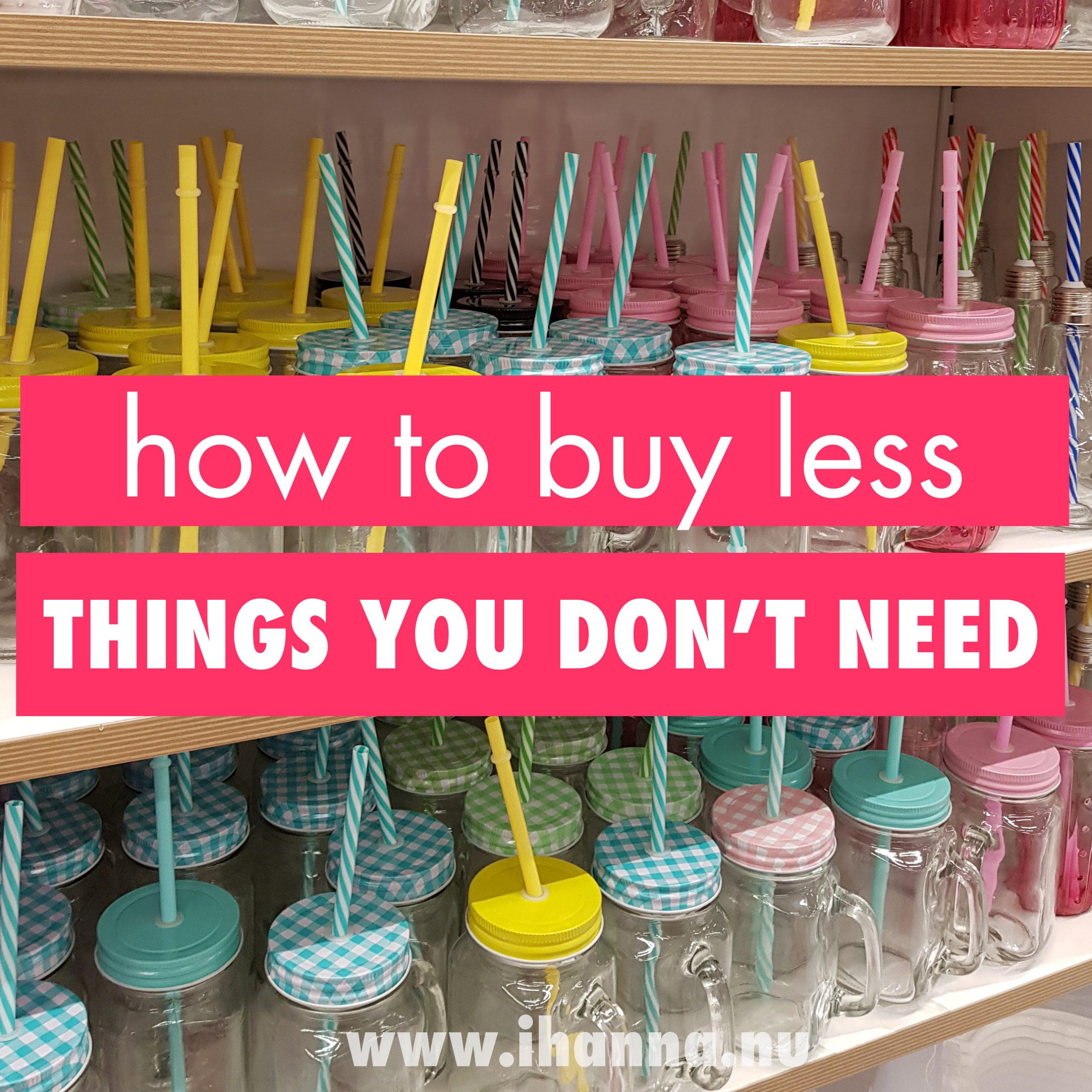How to (try) to Buy Less this Year