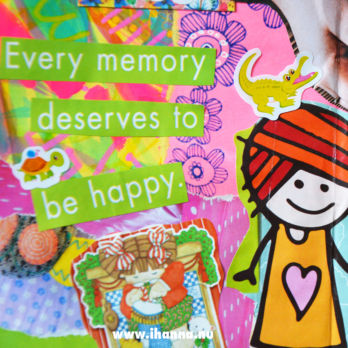 Quote Every memory deserves to be happy - on art journal collage page by iHanna