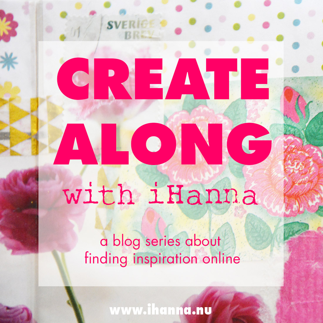 Create along with iHanna - a blog series about finding inspiration online to create along with