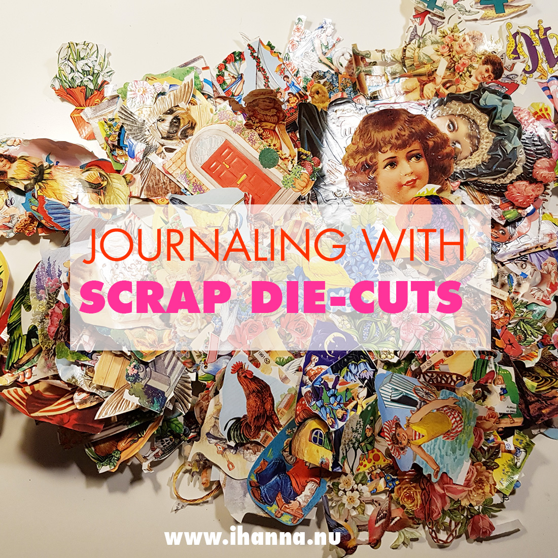 Journaling with Scrap Die-Cut images / Glanzbilder / Bokmärken #journaling