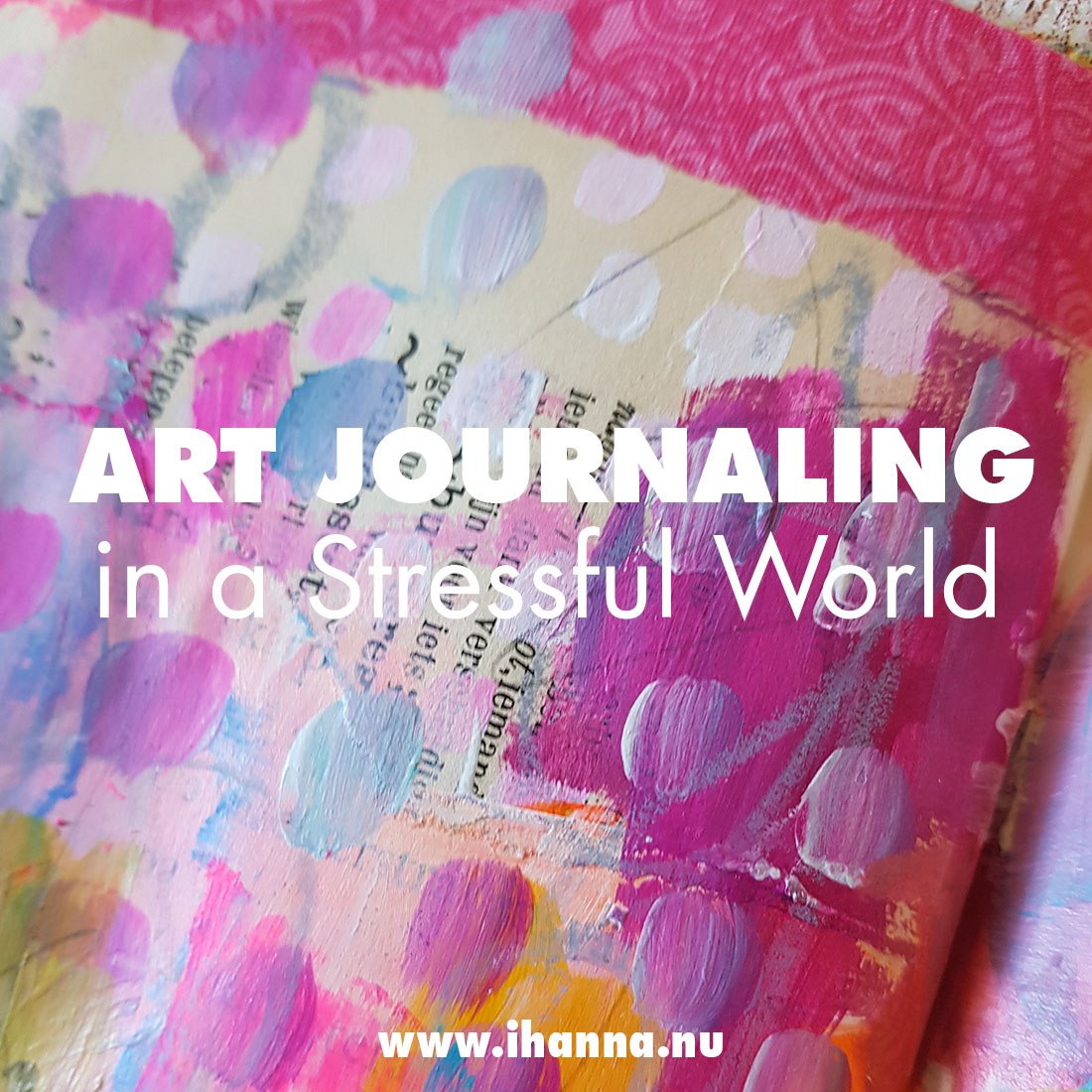 Art Journaling in a Stressful world [painting process video]