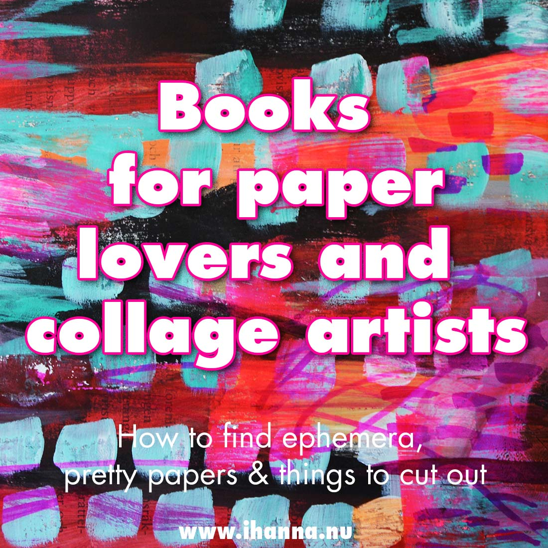 Books for paper lovers & collage artists