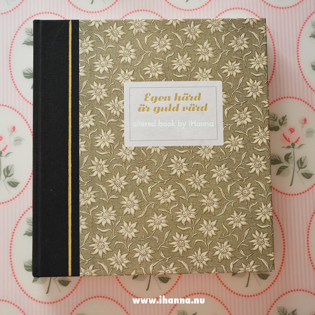 Egen härd är guld värd - My altered book for 2021 that will now be my Art Journal