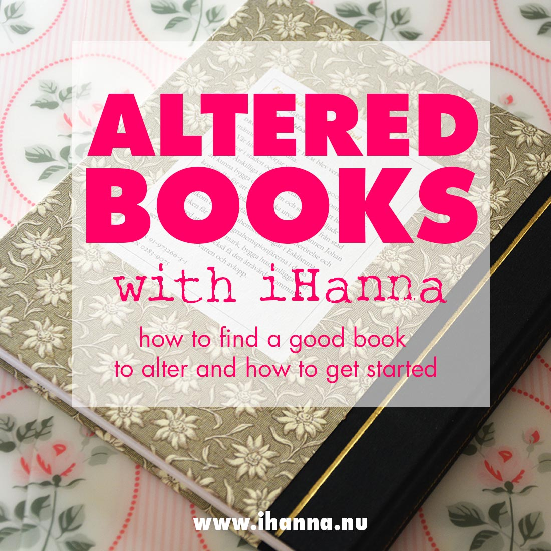 How to Alter a Book and make it into an Art Journal