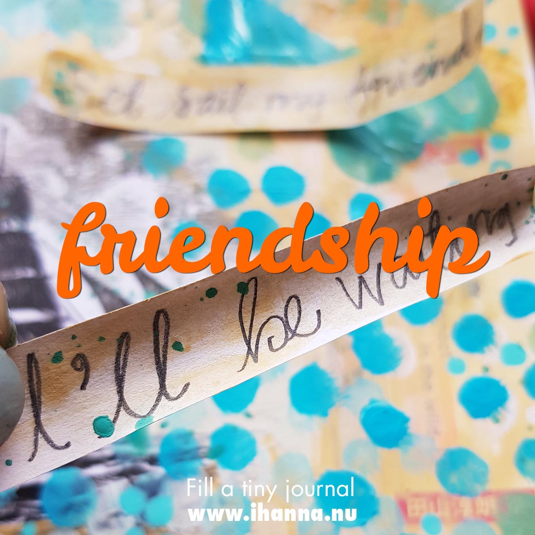 Fill a tiny Journal: Friendship